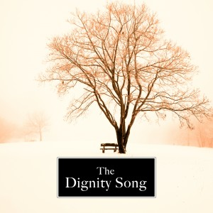 The Dignity Song