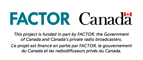 Recording funded in part thanks to FACTOR, the Government of Canada and Canada's private radio broadcasters.