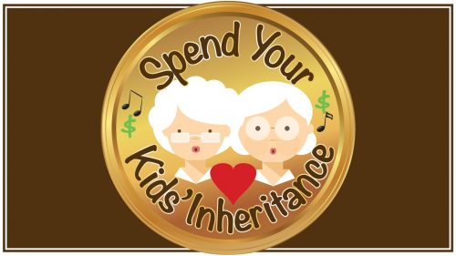 Spend Your Kids' Inheritance - The Musical