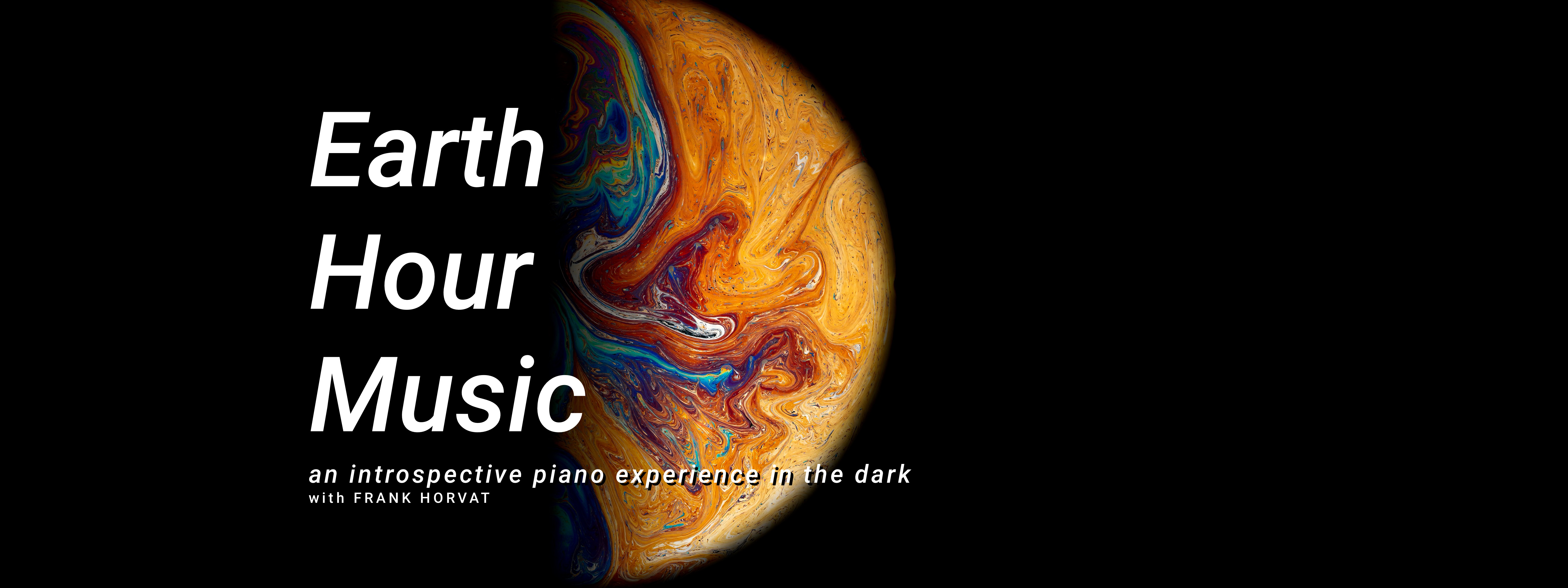 Earth Hour Music - an introspective piano experience in the dark with Frank Horvat