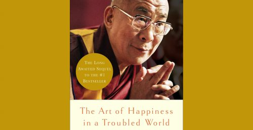 The Art of Happiness in a Troubled World by The Dalai Lama and Howard C. Cutler